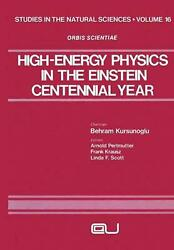 High-energy Physics In The Einstein Centennial Year English Paperback Book Fre
