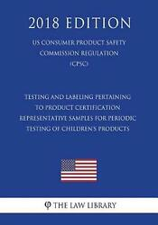 Testing And Labeling Pertaining To Product Certification - Representative Sample