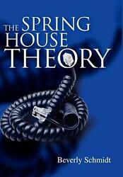 The Spring House Theory By Beverly Schmidt English Hardcover Book Free Shippin