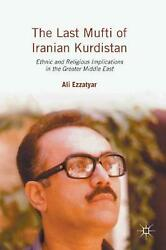 Last Mufti Of Iranian Kurdistan Ethnic And Religious Implications In The Greate