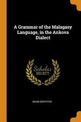Grammar Of The Malagasy Language In The Ankova Dialect By David Griffiths Paper