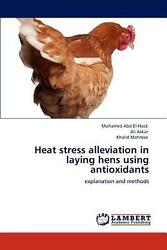 Heat Stress Alleviation In Laying Hens Using Antioxidants Explanation And Metho