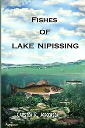 Fishes Of Lake Nipissing By Carsten R. Jorgensen English Paperback Book Free S