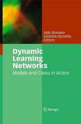 Dynamic Learning Networks Models And Cases In Action By Aldo Romano English H