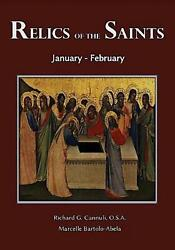 Relics Of The Saints January-february By Fr. Richard G. Osa Cannuli English P