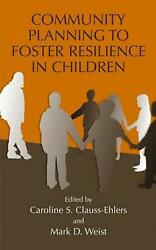 Community Planning To Foster Resilience In Children By Caroline S Clauss-ehlers