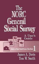 The Norc General Social Survey A Userand039s Guide By Tom W. Smith English Hardcov