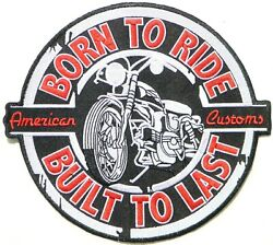 9 Born To Ride Built To Las Patch Iron On T Shirt Jacket Vest Costume Craft 45