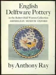 English Delftware Pottery By Anthony Ray 1968 1st Edition Dust Jacket Hardcover