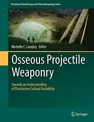 Osseous Projectile Weaponry Towards An Underst, Langley-
