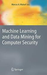 Machine Learning And Data Mining For Computer Security Methods And Applicati-