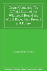 Ocean Conquest Official Story Of The Whitbread Round The World Race, Past, Pre