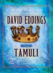 The Tamuli Domes Of Fire - The Shining Ones - The Hidden City By David Eddings