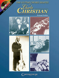 The Guitar Chord Shapes Of Charlie Christian Charlie Christian Guitar Book/cd