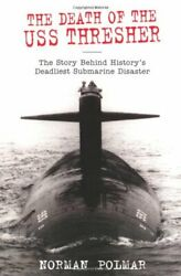 The Death Of The Uss Thresher The Story Behind History's Deadliest Submarine D