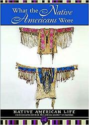What The Native Americans Wore Library Binding Troy Johnson