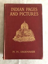 Indian Pages And Pictures. M.m Shoemaker 1912 1st Edition. Free Pandp