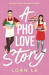 A Pho Love Story By Le Loan Book The Fast Free Shipping