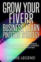 Grow Your Fiverr Business Learn Pinterest Strategy How To Increase Blog Subscr