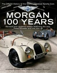Morgan 100 Years - The Official History Of The World's Gr... By Morgan, Charles