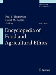 Encyclopedia Of Food And Agricultural Ethics, Thompson, Kaplan 9789400709287-,