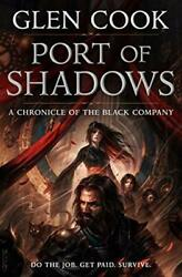 Port Of Shadows A Chronicle Of The Black Company Chronicles O... By Cook Glen
