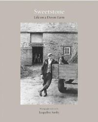 Sweetstone Life On A Devon Farm By Jacqueline Sarsby Hardback Book The Fast