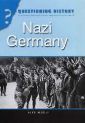 Nazi Germany Questioning History By Woolf Alex