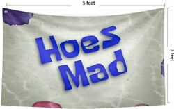 Hoes Mad Banner Flag 3x5 FT Funny Poster for College Dorm Frat Out Door Man Cave