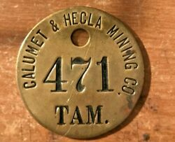 Calumet And Hecla Mining Co. Miners Tag 471 Tam. Copper Mine Houghton Keweenaw
