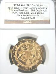 1787-2014 Eb Brasher's Doubloon .9999 Fine Gold Ngc Ana Release 393/500 V02