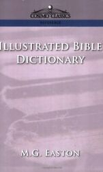 Illustrated Bible Dictionary, Easton, G. New 9781596050532 Fast Free Shipping,,