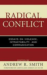 Radical Conflict Essays On Violence Intractab Smith An-naand039im Bel.+