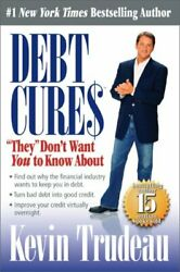 Debt Cures They Don't Want You To Know About By Trudeau, Kevin Paperback Book