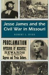 Jesse James And The Civil War In Missouri Missouri Heritage Readers By Robert