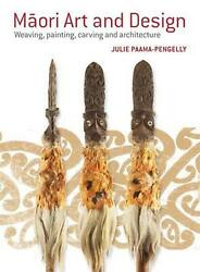 Maori Art And Design Weaving, Painting, Carving And Architecture By Julie Paama