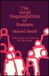 The Social Responsibilities Of Business Hardcover Morrell Heald