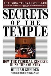 Secrets Of The Temple How The Federal Reserve ... By Greider, William Paperback