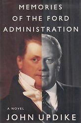 Memories Of The Ford Administration Signed By John Updike, Gerald And Betty Ford