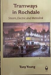 Tramways In Rochdale Steam Electric And Metrolink By Young Tony Hardback The