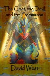 The Goat, The Devil And The Freemason Masonic By David West Book The Fast Free