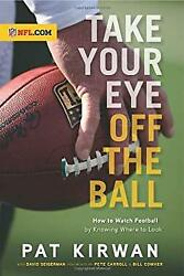 Take Your Eye Off The Ball How To Watch Football By Knowing Whe