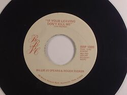 Billie Jo Spears And Roger Ricker 7 If Your Leaving Donand039t Kill Me Rrpc Rrp 1000