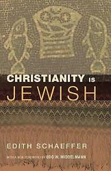 quot;Christianity Is Jewishquot; *NEW* by Edith Schaeffer Paperback softback 2012