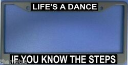 Lifeand039s A Dance If You Know The Steps Auto Car Metal License Plate Frame