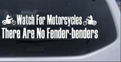 Watch For Motorcycles No Fender Benders Car Or Truck Window Laptop Decal Sticker