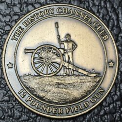The History Channel Club - 12 Pounder Field Gun Medallion - Nice