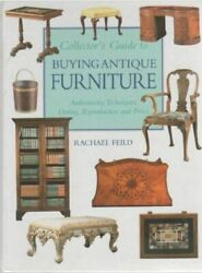 Collectorand039s Guide To Buying Antique Furniture Rachael Feild Hardcover Book