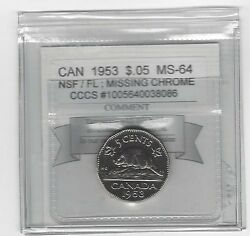 1953 Nsf/fl Miss. Chrome Cmg Graded Canadian Five Centms-64 Cccs