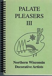 Tomahawk Wi 1999 Northern Wisconsin Decorative Artists Cook Book Palate Pleasers